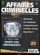 Dr BODKIN ADAMS morts sur ordonnances / Coll AFFAIRES CRIMINELLES  50 photos