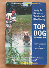 Top Dog: Training the Retriever for Waterfowl and Upland Hunting - Paperback