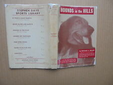 Hounds In The Hills by Edward A. Briggs 1938 First Edition Hound Dog Book Hb/Dj