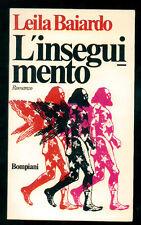 BAIARDO LEILA L'INSEGUIMENTO BOMPIANI 1976 I° EDIZ.