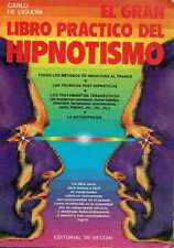 El gran libro práctico del hipnotismo. Carlo de Liguori.