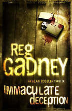 Immaculate Deception: An Alan Rosslyn Thriller, Reg Gadney, New Book