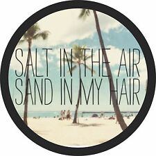 Salt in the Air Sand in my Hair Jeep Wrangler Liberty Camper Spare Tire Cover