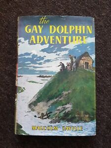 The Gay Dolphin Adventure By Malcolm Saville. Hardback 1958 Lone Pine Story D/W