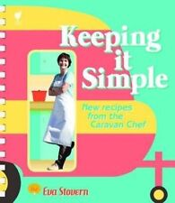 Keeping it Simple: New Recipes from the Caravan Chef by Eva Stovern (Spiral boun