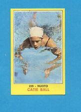 CAMPIONI dello SPORT 1970-71-Figurina n.229- CATIE BALL - NUOTO -NEW