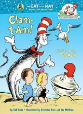 Clam-I-Am!: All About the Beach (Cat in the Hats Learning Library) by Tish Rabe