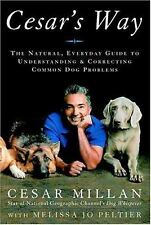 NEW-Cesar's Way : The Natural, Everyday Guide to Understanding and Correcting...