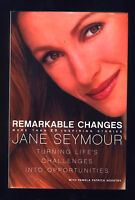 Remarkable Changes Turning Life's Challenges into Opportunities Jane Seymour 1st