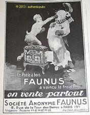 PUBLICITE ANCIENNE DE 1924 CHAUFFAGE POELE A BOIS FAUNUS FRENCH ORIGINAL AD
