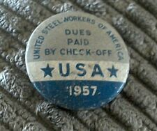 UNITED STEEL WORKERS OF AMERICA PIN 1957 DUES PAID BY CHECK OF U S A