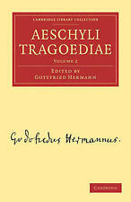 Aeschyli Tragoediae: Volume 2 (Cambridge Library Collection - Classics), , Used;