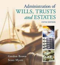 Administration of Wills, Trusts and Estates.  5th Edition by Brown and Myers.