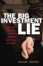 The Big Investment Lie: What Your Financial Advisor Doesn't Want You to Know by