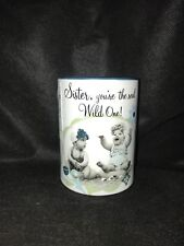 "Adorable ""Sister Your The Real Wild One"" Candle holder"