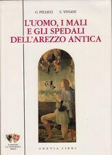 AREZZO Pellicci-Viviani L'uomo i mali e gli spedali dell'Arezzo antica