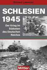 Schlesien 1945 - Der Krieg im Südosten des Deutschen Reiches