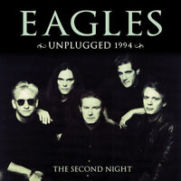 The Eagles : Unplugged 1994: The Second Night CD 2 discs (2016) ***NEW***