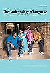 The Anthropology of Language : An Introduction to Linguistic Anthropology by...