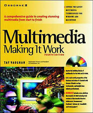 Multimedia: Making it Work by Tay Vaughan (Mixed media product, 1998)