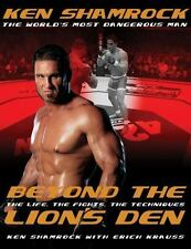 Beyond the Lion's Den : The Life, the Fights, the Techniques by Ken Shamrock PBK
