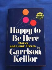 HAPPY TO BE HERE - FIRST EDITION REVIEW COPY BY GARRISON KEILLOR