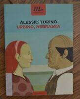 ALESSIO TORINO - URBINO , NEBRASKA - ED: MINIMUM FAX - ANNO: 2013 (AR)