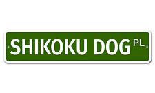 "7411 Ss Shikoku Dog 4"" x 18"" Novelty Street Sign Aluminum"