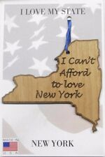 I Can't Afford to Love New York State Shape Wood Ornament Made in the USA