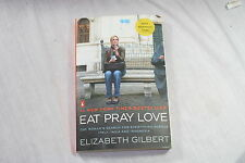 Eat, Pray, Love : One Woman's Search for Everything Across Italy, India and I...