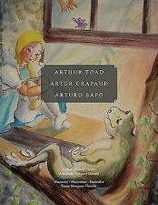 Arthur Toad Artur Crapaud Arturo Sapo by Antoinette Falquier Harned and Susan...