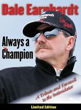 Dale Earnhardt : Always a Champion - A Tribute and Farewell to the...