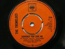 """The Tremeloes – Suddenly You Love Me / As You Are - CBS – 3234 - 7"""" 45rpm"""