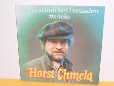LP - HORST CHMELA - ES IST SCHÖN BEI FREUNDEN ZU SEIN