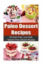 Paleo Desserts Recipes - 50 Grain-Free, Low Carb, Gluten-Free Dessert Recipes...