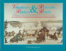 Volunteers and Redcoats, Raiders and Rebels (Canadian War Museum Historical