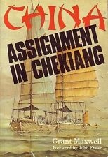 Assignment in Chekiang: 71 Canadians in China, 1902-1954 by Grant Maxwel