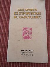 CATALOGUE DUNLOP LES SPORTS ET L'INDUSTRIE DU CAOUTCHOUC 1937  (ref 45)