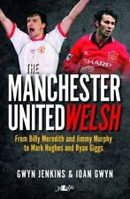 The Manchester United Welsh by Ioan Gwyn Book The Cheap Fast Free Post