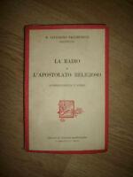 FACCHINETTI - LA RADIO E L'APOSTOLATO RELIGIOSO - 1930 (DA)