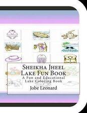 Sheikha Jheel Lake Fun Book Fun Educational Lake Coloring  by Leonard Jobe