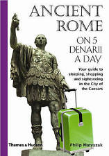 Ancient Rome on 5 Denarii a Day by Philip Matyszak (Paperback, 2008)