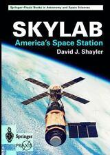 Springer Praxis Books: Skylab: America's Space Station by David J. Shayler 2001
