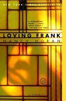 Loving Frank: A Novel by Horan, Nancy in Used - Very Good