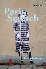 Paris Scratch : Not Quite Poems, Not Quite Journal Entries, Meta-Factual...