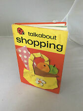 ORIGINAL LADYBIRD BOOK.SERIES 735.TALKABOUT SHOPPING.FIRST EDITION.CIRCA.1960-70