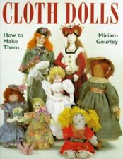 Cloth Dolls : How to Make Them by miriam gourley