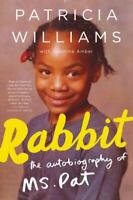 Rabbit: The Autobiography of Ms. Pat Patricia, Amber, Jeannine Williams