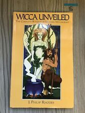 Wicca Unveiled: The Complete Rituals of Modern Witchcraft by J.Philip Rhodes...