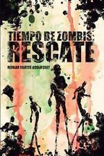 Tiempo de Zombis: Tiempo de Zombis: Rescate by Hernan Dominguez (2015,...